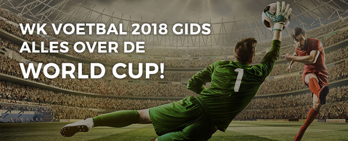 WK Voetbal 2018 Gids: alles over de World Cup