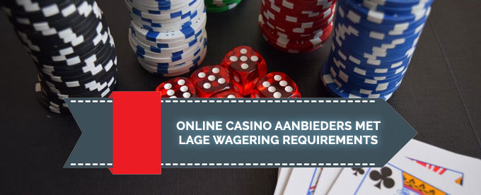 Online casinos met lage wagering requirements